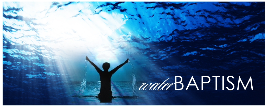 Water Baptism Sunday October 27, 6:00 pm